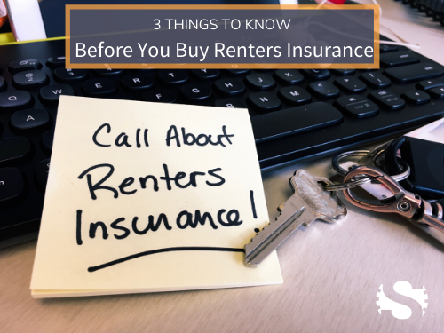 3 Things to Know Before You Buy Renters Insurance